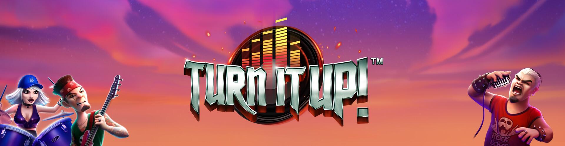 Turn it up!